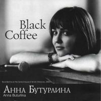 - Black Coffee