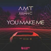 A.M.T - You Make Me