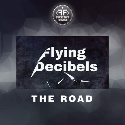 Flying Decibels - The Road (Single)
