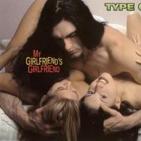 Type O Negative - My Girlfriend's Girlfriend