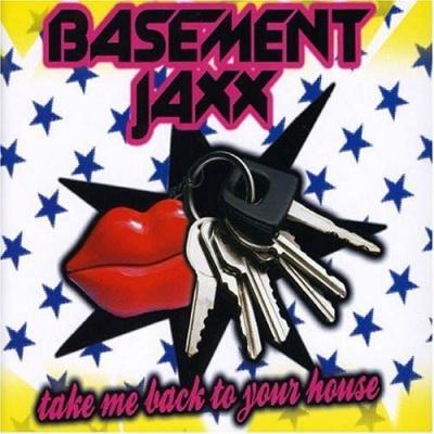 Basement Jaxx - Take Me Back To Your House (Single)