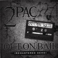 2Pac - (Feat Thug Life) Out On Bail Demo (Mastered) (Compilation)