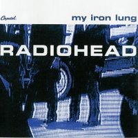 Radiohead - My Iron Lung (EP)