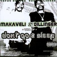 2Pac - Makaveli & Dillinger - Don't Go 2 Sleep (Tha EP) (Compilation)