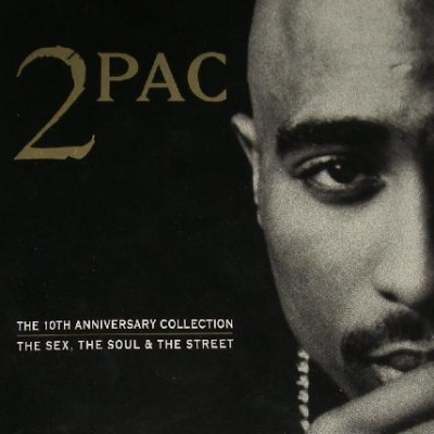 2Pac - The 10th Anniversary Collection -The Sex, The Soul, The Street (Compilation)
