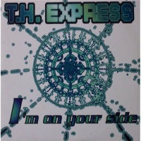 T.H. EXPRESS - (I'm) On Your Side