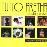 - Tutto Aretha ...A Natural Woman