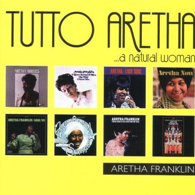Aretha Franklin - Tutto Aretha ...A Natural Woman
