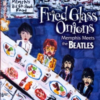 - Fried Glass Onions: Memphis Meets the Beatles