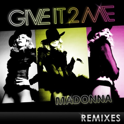 Madonna - Give It 2 Me (Remixes) (EP)