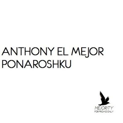 Anthony El Mejor - Понарошку