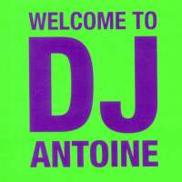 Dj Antoine - Welcome To Dj Antoine