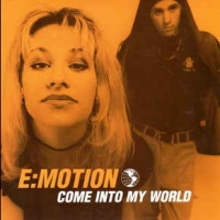 E-Motion - Come Into My World