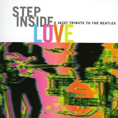 Liquid Blue - Step Inside Love: A Jazzy Tribute to the Beatles