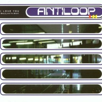 ANTILOOP - I Love You (Beauty And The Beast) (Single)