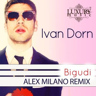 Иван Дорн - Бигуди (Alex Milano Remix)