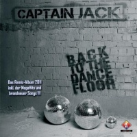 Captain Jack - Back to the dancefloor