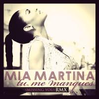 Mia Martina - Tu Me Manques (Remix)