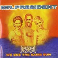Mr. President - Where The Sun Goes Down