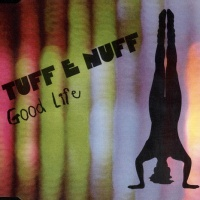 Tuff E Nuff - Good Life (Radio Edit)
