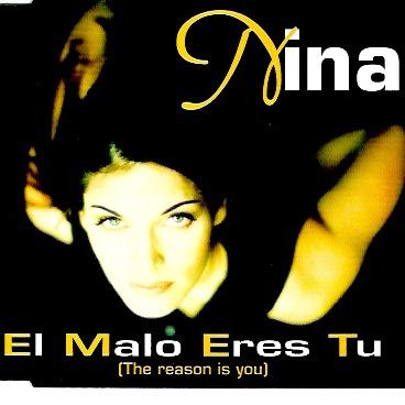 Nina (Nina Gerhard) - El Malo Eres Tu (The Reason Is You)