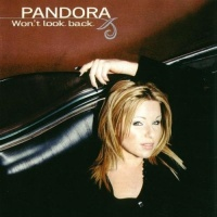 Pandora - Won't Look Back