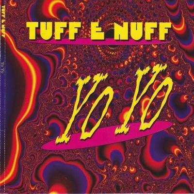 Tuff E Nuff - Yo Yo