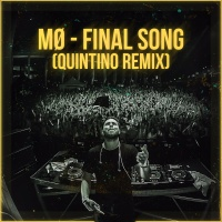 - Final Song (Quintino Remix)