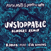 R3hab - Unstoppable (Blinders Remix)
