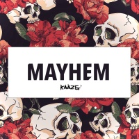 Kaaze - Mayhem