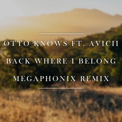 Otto Knows - Back Where I Belong (Megaphonix Remix)