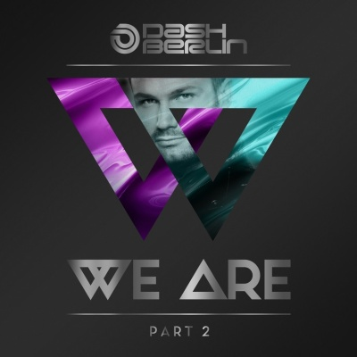 Dash Berlin - We Are - Part 2 (Extended Versions)