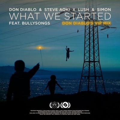 Don Diablo - What We Started (Don Diablo's VIP Mix)