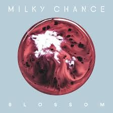 Milky Chance - Blossom
