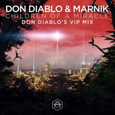 Don Diablo - Children Of A Miracle (Don Diablo VIP Remix)