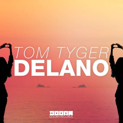 Tom Tyger - Delano (Original Mix)