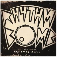 - Rhythm Bomb (NGHTMRE Remix)
