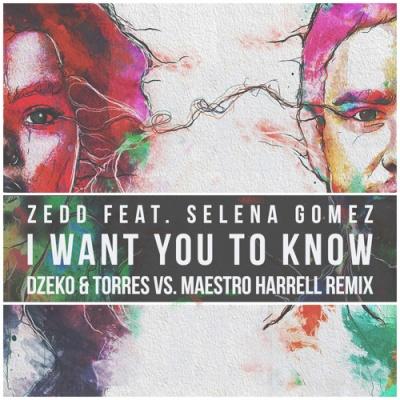 Zedd - I Want You To Know (Dzeko & Torres vs. Maestro Harrell Remix)