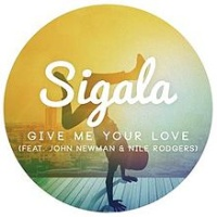Sigala - Give Me Your Love (Re-edit)