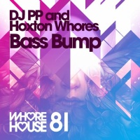 Hoxton Whores - Bass Bump (Original Mix)