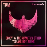 Decoy!, The Royalties STHLM - You Are Not Alone