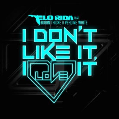 Flo Rida - I Don't Like It, I Love it - Remixes