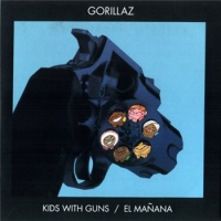 Gorillaz - Kids With Guns / El Mañana (Single)