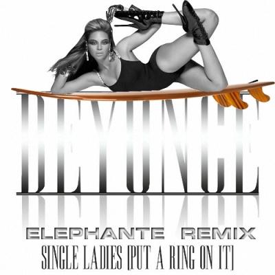 Beyonce - Single Ladies (Elephante Remix)