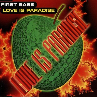 FIRST BASE - Love Is Paradise