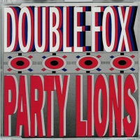 DOUBLE FOX - Party Lions