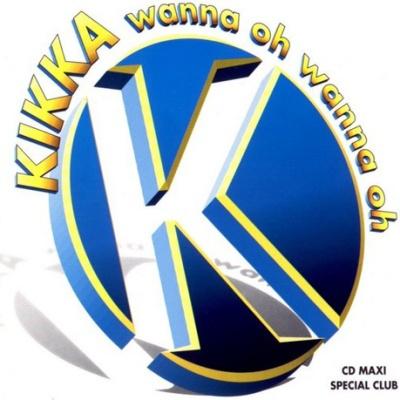 KIKKA - Wanna Oh, Wanna Oh