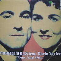 Robert Miles feat. Maria Nayler - One And One