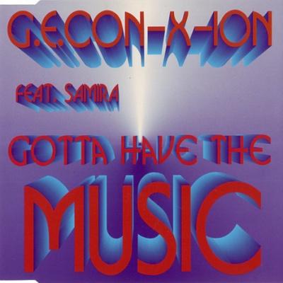 G.E. Con-Ix-Ion - Gotta Have The Music