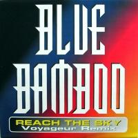 BLUE BAMBOO - Reach The Sky